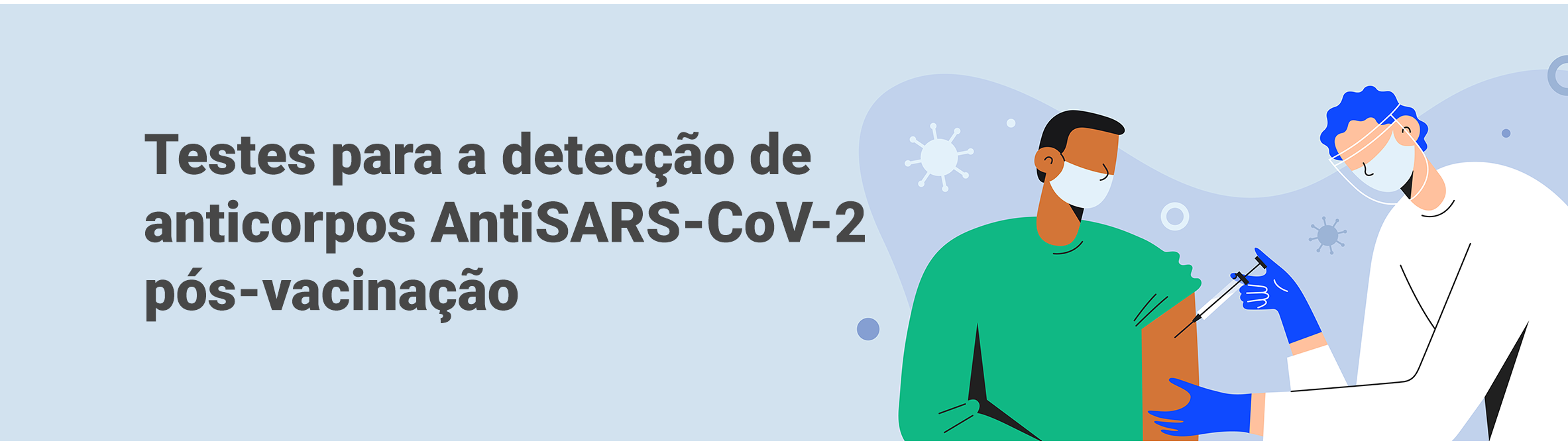 Testes para a detecção de anticorpos AntiSARS-CoV-2 pós-vacinação